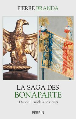 La saga des Bonaparte - Pierre Branda