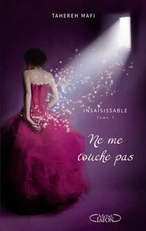 """Ne me touche pas"", de Tahereh Mafi"
