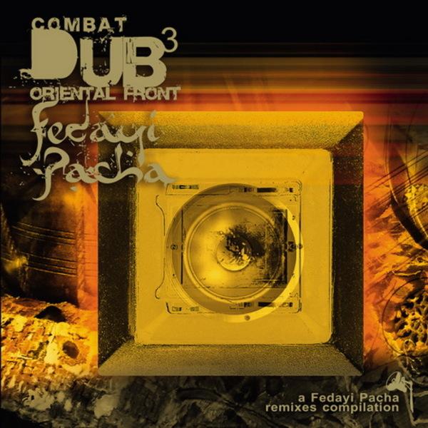Fedayi Pacha - Combat Dub 3 - Oriental Front (2015) [Electro Dub]