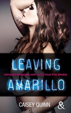 Neon Dreams, tome 1 : Leaving Amarillo (Caisey Quinn)