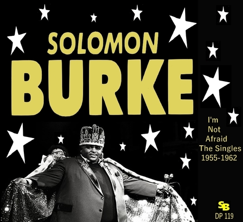 "Solomon Burke : CD "" I'm Not Afraid The Singles 1955-1962 "" Soul Bag Records DP 119 [ FR ]"