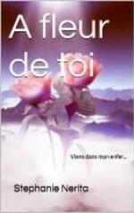 A fleur de toi - Stéphanie Nerita