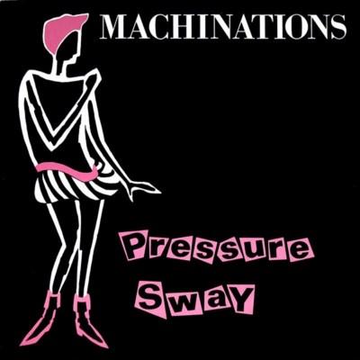 Machinations - Pressure Sway  1983