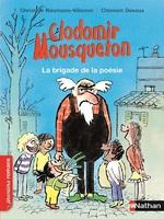 """Clodomir Mousqueton : """"La brigade de la poésie"""""""