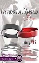 Le droit à l'amour, bonus (Mary Ves)