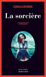 Camilla Läckberg, La sorcière, Actes Sud