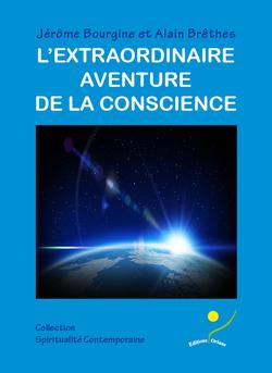 Alain Brêthes, Editions Oriane, L'extarordinaire aventure de la conscience