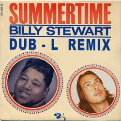 Billy Stewart - Summertime (DUB-L REMIX) Rubrique POP