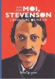 Moi, Stevenson : l'aventure de ma vie