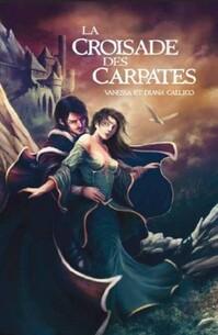 La Croisade des Carpates (Vanessa et Diani Callico)