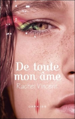 Les Voleurs d'âmes, tome 1 : De toute mon âme de Rachel Vincent