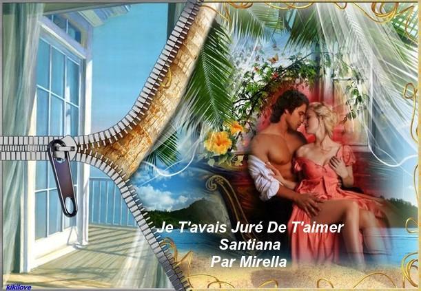 Je T'avais Juré De T'aimer     Santiana    Par Mirella .pps 2