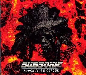 Subsonic - Apocalypse Circus - Album
