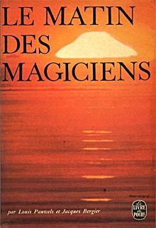 Le Matin des Magiciens - Louis Pauwels et Jacques Bergier