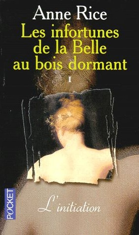 Les infortunes de la Belle au bois dormant, tome 1 d'Anne Rice