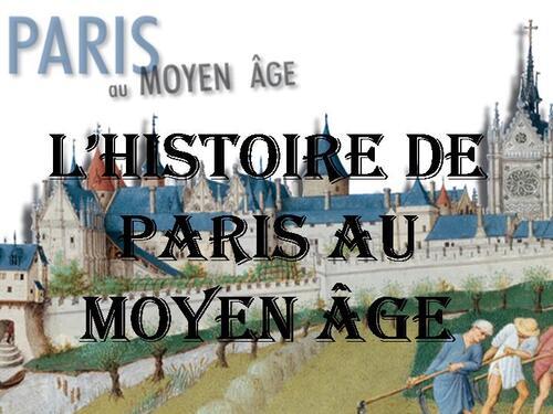PPS MES CREATION L'histoire de Paris au Moyen Âge