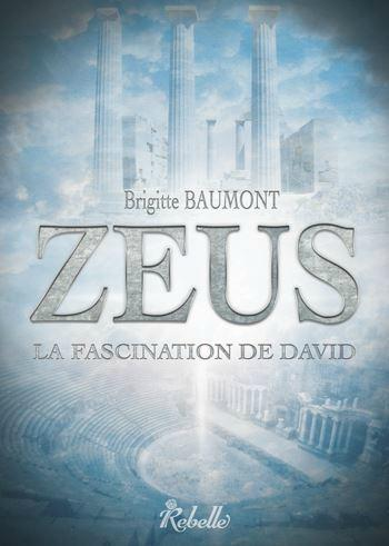 Zeus,  La fascination de David -  Brigitte Beaumont