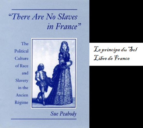 There are no slaves in France, Sue Peabody