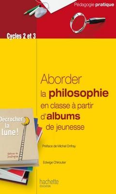Edwige Chiroutier : Aborder la philosophie en classe à partir d'albums de jeunesse