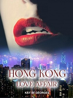 Hong Kong love affair - Kay St-Georges