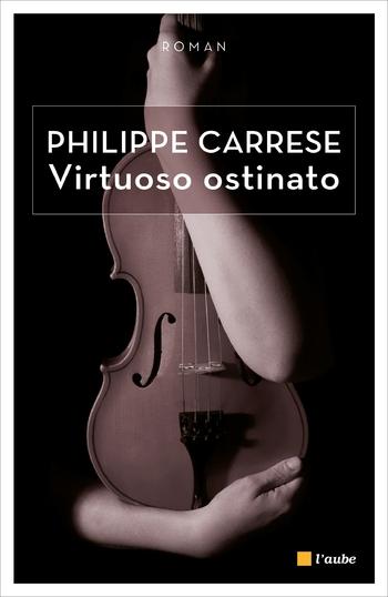 Virtuoso ostinato - Philippe Carrèse