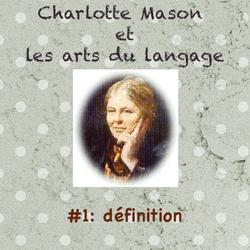 Charlotte Mason et les arts du langage #1 : définition