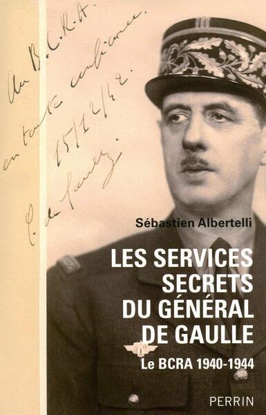 Les services secrets du Général de Gaulle - Sébastien Albertelli