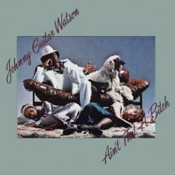 """Johnny """"Guitar"""" Watson - Ain't That A Bitch - Complete LP"""