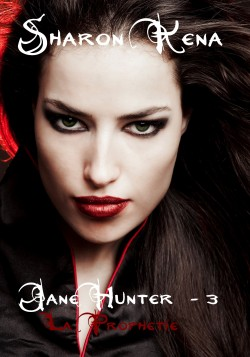 Jane Hunter : La prophétie (tome 3)