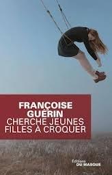 Françoise Guérin, Cherche jeunes filles à croquer, Le masque