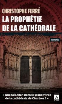 La Prophétie de la Cathédrale ; Christophe Ferré