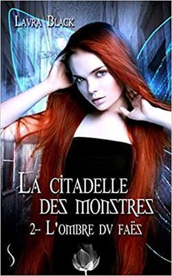 La citadelle des monstres- T2 - L'ombre du faës de Laura Black
