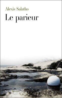 Alexis Salatko | Le Parieur