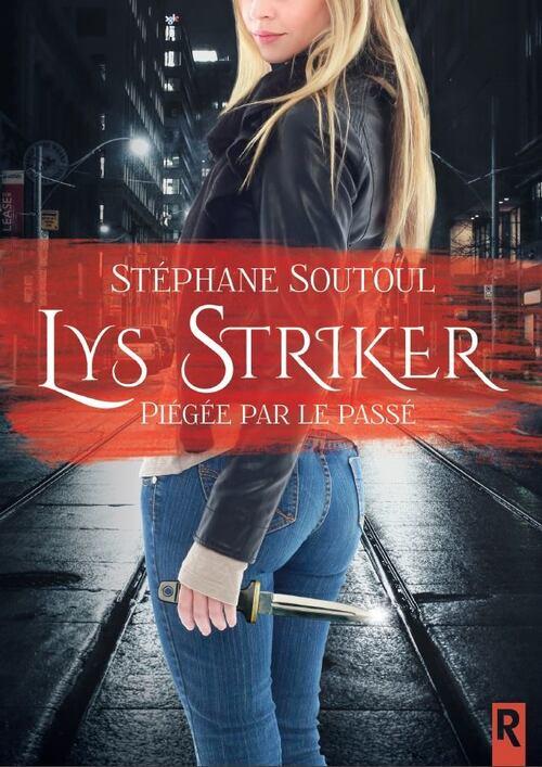 """""""Lys Striker T1"""" de Stéphane Soutoul : je me suis régalée, ça faisait longtemps que je n'avais pas lu d'aussi bonne bit-lit !"""