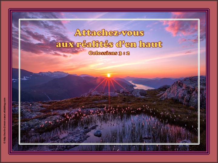 Attachez-vous aux réalités d'en haut - Colossiens 3 : 2