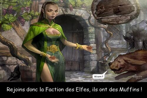Rejoins la Faction des Elfes, on a des muffins !
