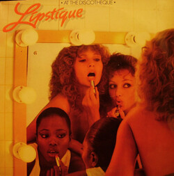 Lipstique - At The Discotheque - Complete LP