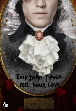 Even Dead Things Feel Your Love (Mathieu Guibé)