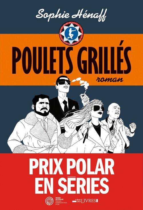 Le roman du vendredi - vidéo 37 : Poulets grillés (prix polars en série) - Sophie Henaff.