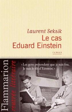 Le cas Eduard Einstein - Laurent Seksik