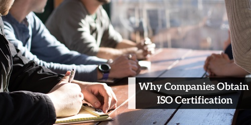 Why Companies Obtain ISO Certification