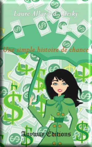 Une simple histoire de chance de Laure Allard-d'Adesky