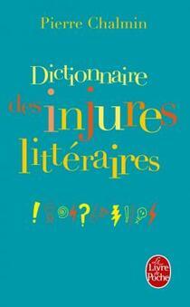 Dictionnaire des injures littéraires - Pierre Chalmin