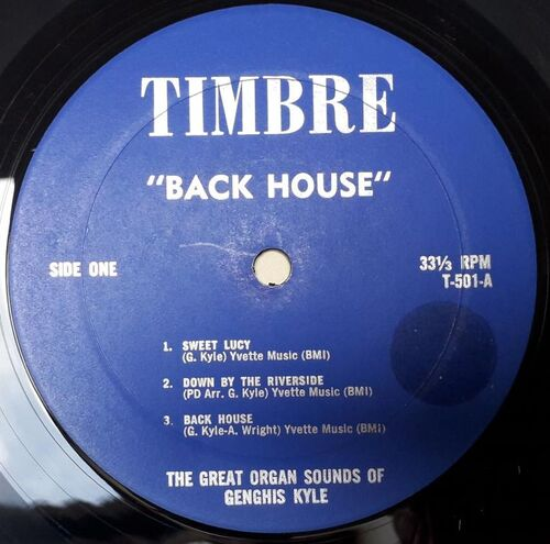 "GENGHIS KYLE ""BACK HOUSE"" © 1963 TIMBRE 501"