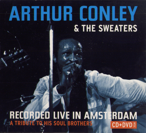 "Arthur Conley & The Sweaters : CD/DVD "" Recorded Live In Amsterdam, January 1980 "" Wal Boomers Records WBB-003 [ NL ]"