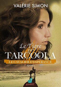 Le Tigre de Tarcoola, épisode 1 : Le Cavalier d'Espérance