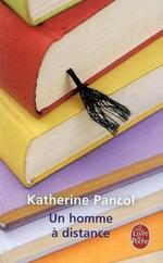 Un homme à distance de Katherine Pancol