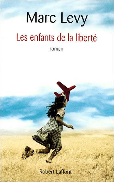 Marc Levy, Les enfants de la liberté