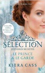 La Sélection, histoires secrètes : le prince et le garde de Kiera Cass