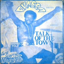 Sir Victor Uwaifo & His Melody Maestroes - Talk Of The Town / Ekassa - Complete LP